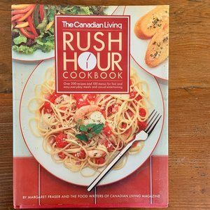 The Canadian Living Rush Hour Cookbook 1989 *NWOT*